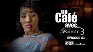 Un Café Avec...Saison3 - Episode N°43