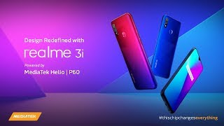 Design Redefined with Realme 3i | Powered by MediaTek Helio P60