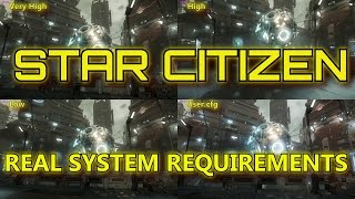 Star Citizen -   The Real System Requirements - with Benchmarks