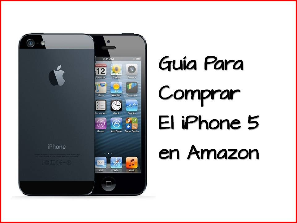 iphone 5 amazon guia para comprar telefonos iphone 5 en 10950