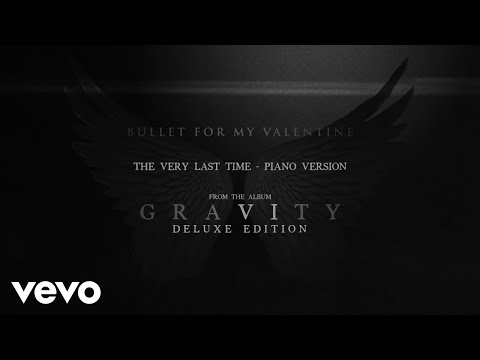 Bullet For My Valentine - The Very Last Time (Piano Version / Audio)