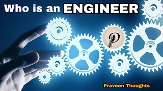 Who is an Engineer - What is Engineering | Happy Engineers day | Praveen Thoughts