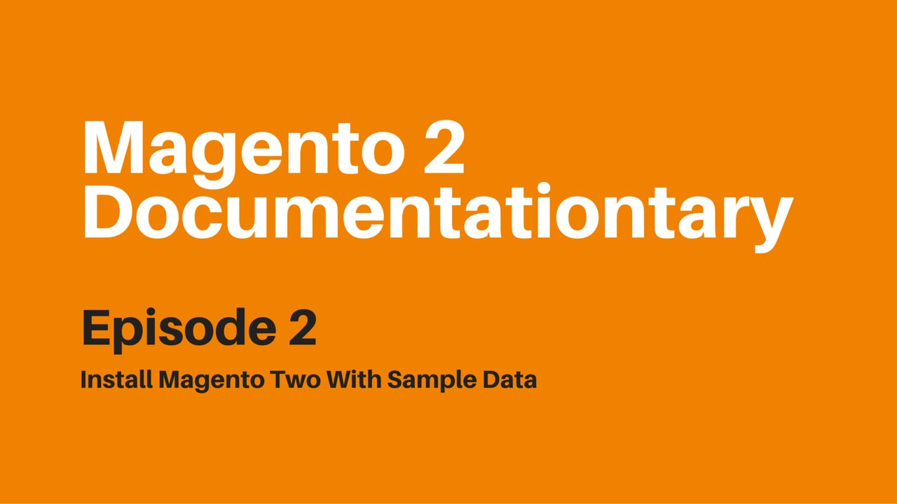 Install Magento 2 With Sample Data | Magento 2 Documentationtary ...