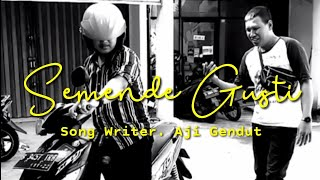 Semende Gusti - Aji Gendut (Official Video)