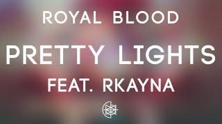 Royal Blood - Pretty Tights feat. Rkayna