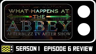 What Happens at the Abbey Season 1 Episode 6 Review w/ Murray & Cory | AfterBuzz TV