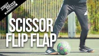 SCISSOR FLIP FLAP (Elastico)   Street To Field Skills #4