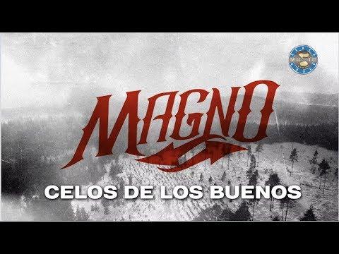 Magno - Celos De Los Buenos ( Lyrics Oficial )