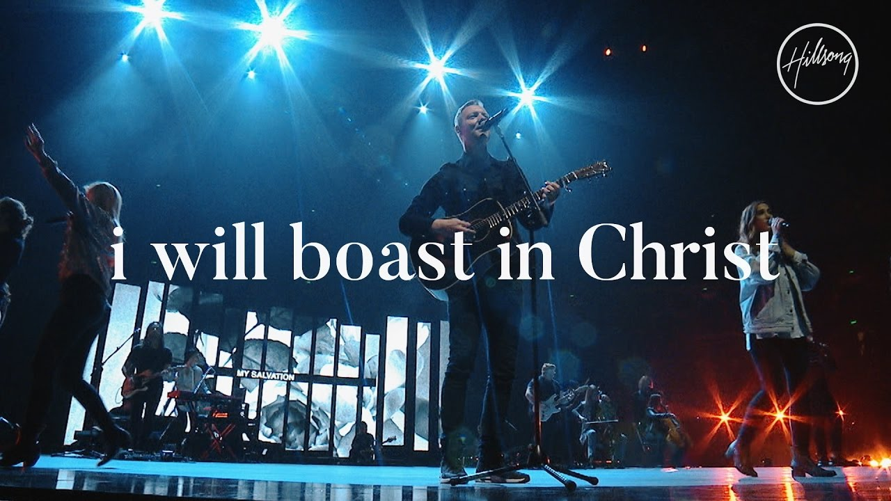 I Will Boast in Christ by Hillsong Worship