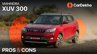 2019 Mahindra XUV300: Pros, Cons and Should You Buy One? | CarDekho.com
