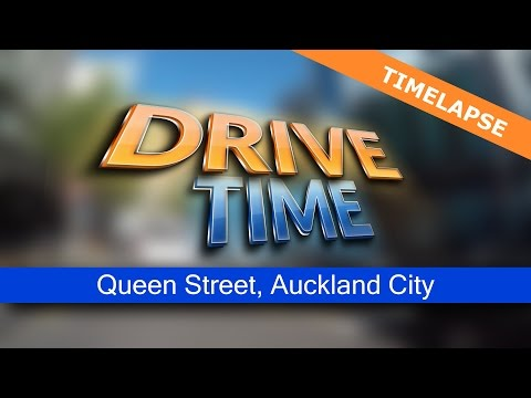 Drive Time   Queen Street Auckland City   Timelapse