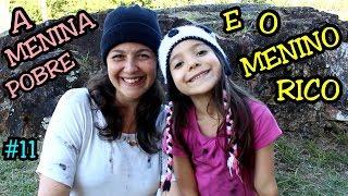 A MENINA POBRE E O MENINO RICO #11 - A MENINA ABANDONADA