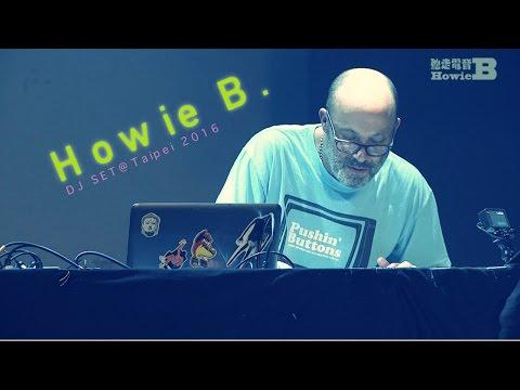➤弛走電音➤➤ Howie B. DJ SET @Taipei 2016