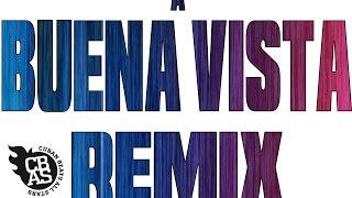 A BUENAVISTA REMIX - CUBAN BEATS ALL STARS Feat SONEROS DE VERDAD & MAYITO RIVERA