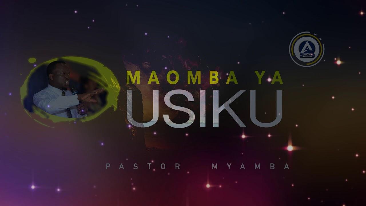 Download MAOMBI USIKU WA SAA TISA -  Pastor Myamba