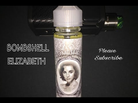 Bombshell Elizabeth E - Liquid review. By ( HIGH CLASS VAPE CO )