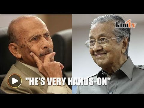 'Mahathir is very much hands-on, he's a man in a hurry'