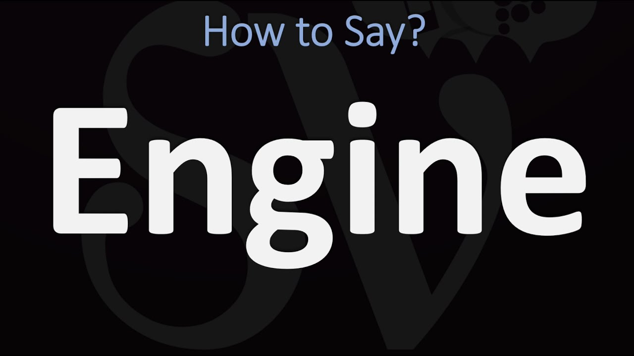 How to Pronounce Engine? (CORRECTLY)