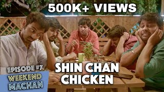 Weekend Machan | EP #7 Shin Chan Chicken | an Ondraga Web Series