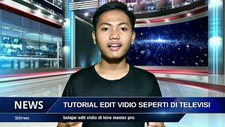 Cara Membuat Vidio Seperti Berita Di TV - Tutorial Kinemaster