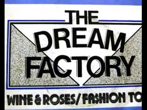 THE DREAM FACTORY - WINE & ROSES (1985)