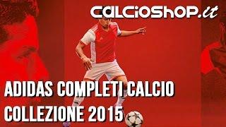 Completi calcio collezione Adidas 2015
