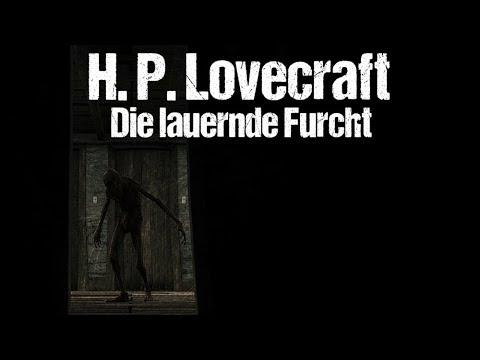 Die lauernde Furcht – H. P. Lovecraft (Hörbuch Horror deutsch)
