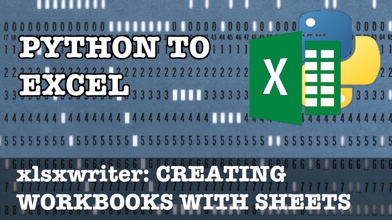 Python to Excel: Creating workbooks and worksheets in xlsxwriter ...