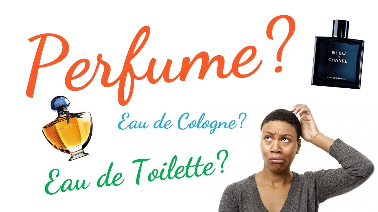 Difference between Perfume, Eau de Parfum, Eau de Toilette ...