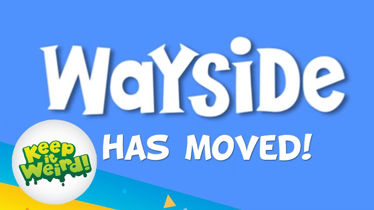 Wayside is Moving To Keep It Weird!