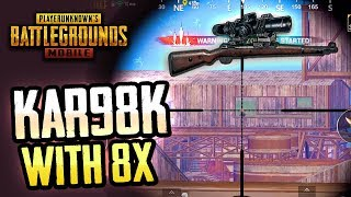 KAR98K with 8X SCOPE is NASTY! PUBG Mobile