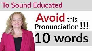 Avoid This Pronunciation for Professional English (American) - 10 Words