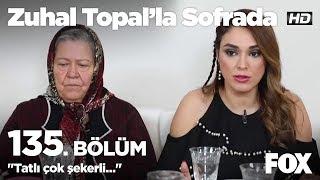 """""""Tatlı çok şekerli..."""" Zuhal Topal'la Sofrada 135. Bölüm"""