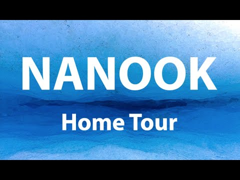 Nanook - Home Tour