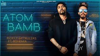 ATOM BOMB || Bohemia || Ricky || new Punjabi song|| hip hop Bohemia 2019