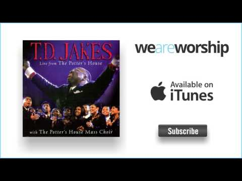 T. D Jakes - His Presence Is Here