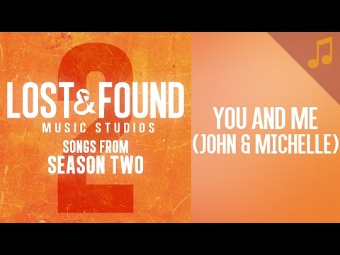 """You And Me"" (John & Michelle) // Season 2 Songs from Lost & Found Music Studios"