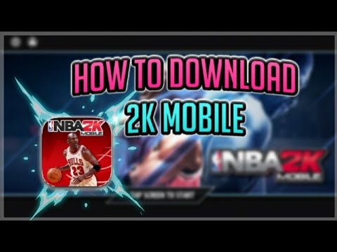 HOW TO DOWNLOAD NBA 2K MOBILE!!!