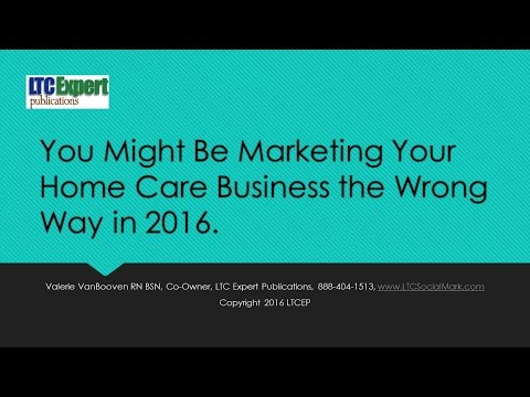 You Might Be Marketing Your Home Care Business the Wrong Way in 2016