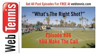 Tennis Doubles Strategy - Whats The Right Shot? #86 - YOU Make The Call