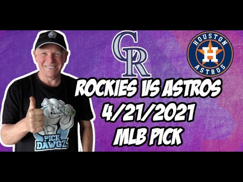 Houston Astros vs Colorado Rockies 4/21/21 MLB Pick and Prediction MLB Tips Betting Pick