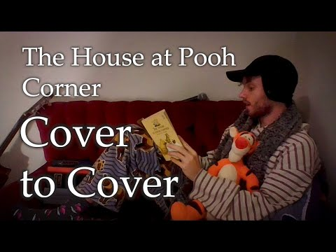'The House at Pooh Corner' by A.A.Milne; Read in its Entirety