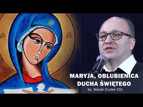Forum Śrem - Maryja, oblubienica Ducha Świętego - ks. Marek Dudek COr