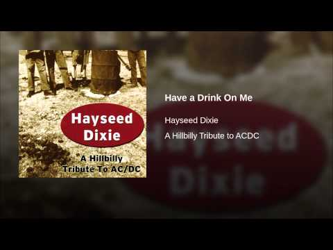 Hayseed dixie have a drink on me