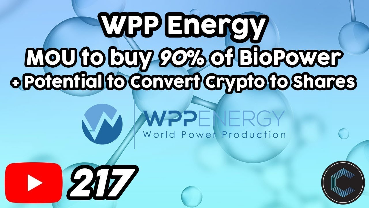 WPP Energy: MOU to Buy 90% of BioPower + Potential to Convert Crypto to Shares or Stocks