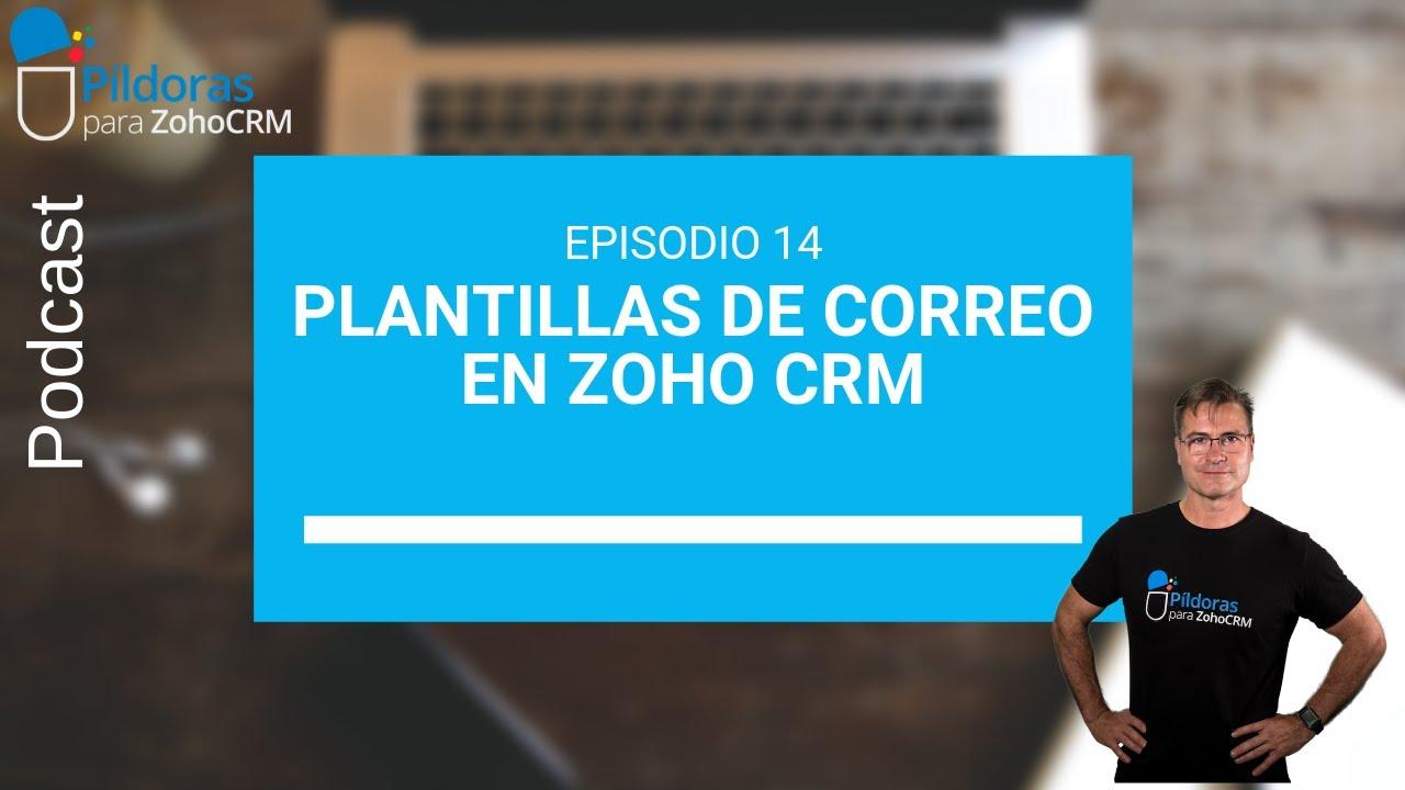 Podcast 14 - Plantillas de correo en ZOHO CRM - YouTube