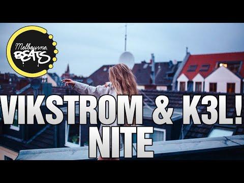 Vikstrom & K3L! - Nite (Original Mix)