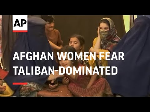 Afghan women fear Taliban-dominated future