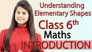 """Understanding Elementary Shapes"" Chapter 5 - Introduction - Class 6th Maths"