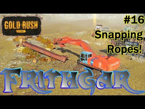 Let's Play Gold Rush The Game #16: Trying To Snap The Ropes!